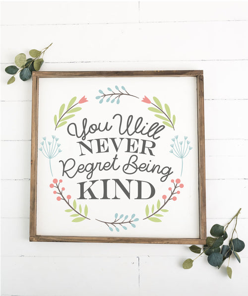 You Will Never Regret Being Kind - 12x12 (Workshop Project)
