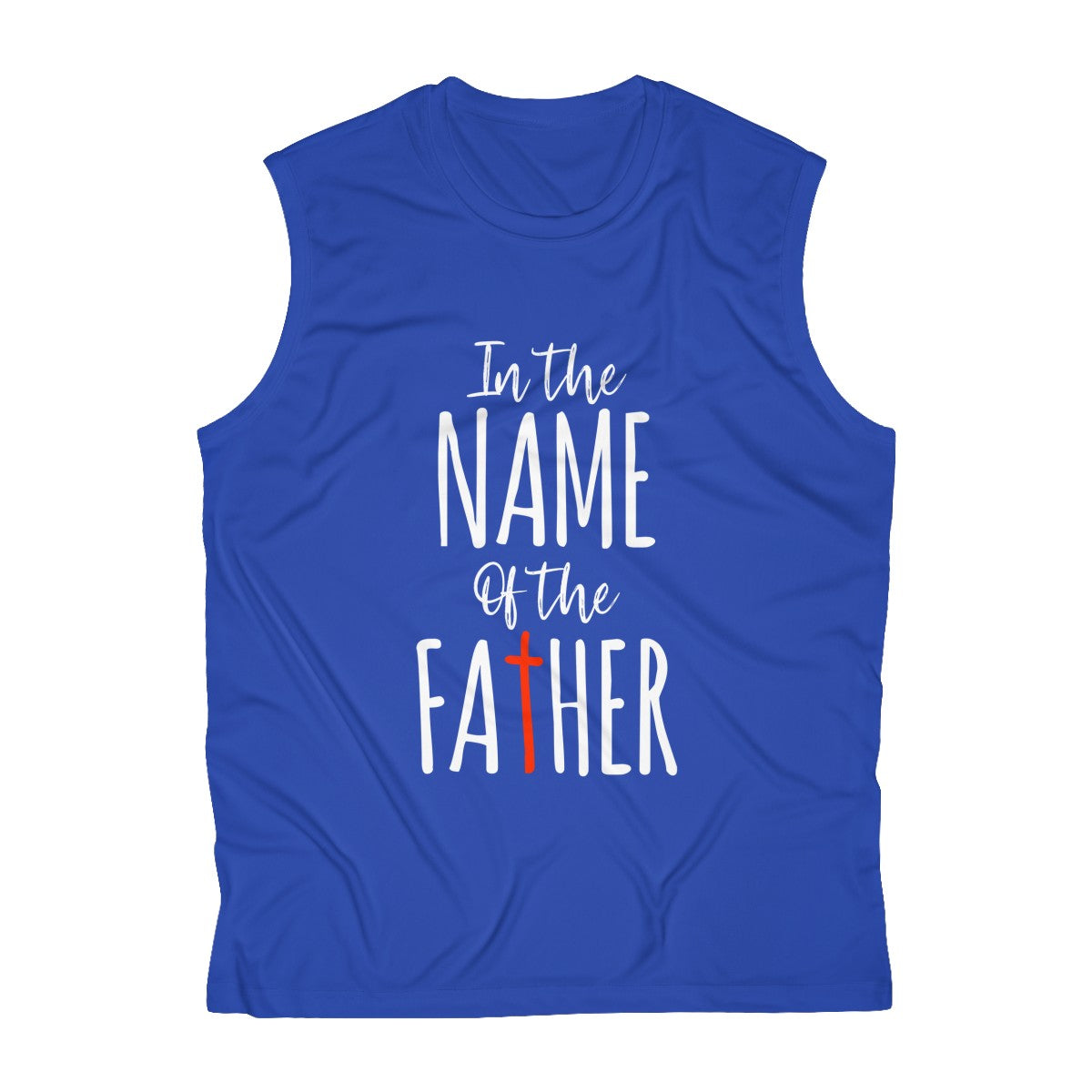 In the Name of the Father  Men's Sleeveless Performance Tee