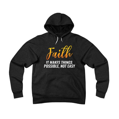 Faith makes things possible not Easy Unisex Sponge Fleece Pullover Hoodie
