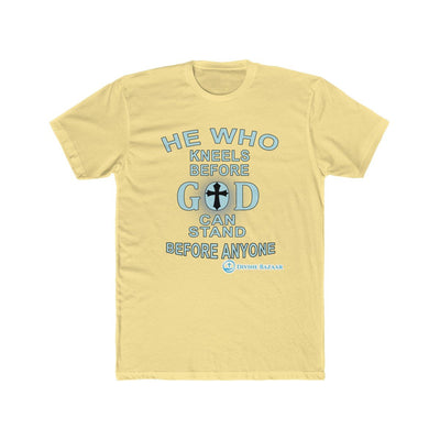 Men's Cotton Crew Tee - He Who Kneels Before God Can Stand Before Anyone