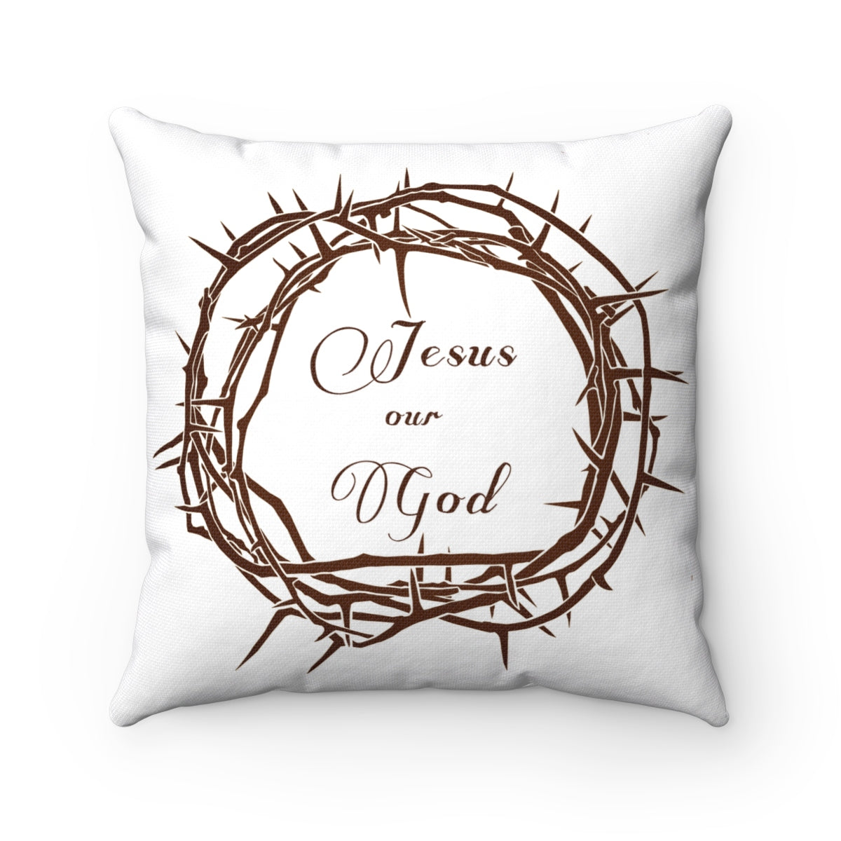 Jesus Our God Spun Polyester Square Pillow