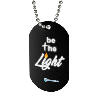 Dog Tag - Be The Light