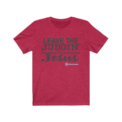Leave the JUDGIN' to Jesus Unisex Jersey Tee
