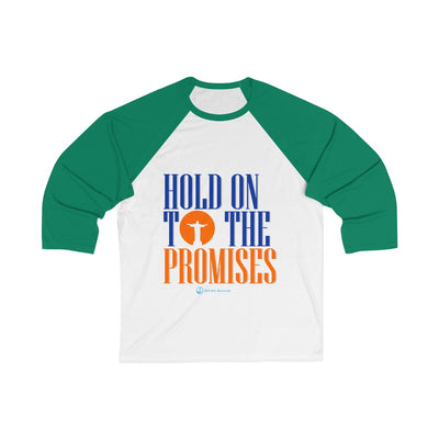 Hold on to the Promises Unisex 3/4 Sleeve Baseball Tee
