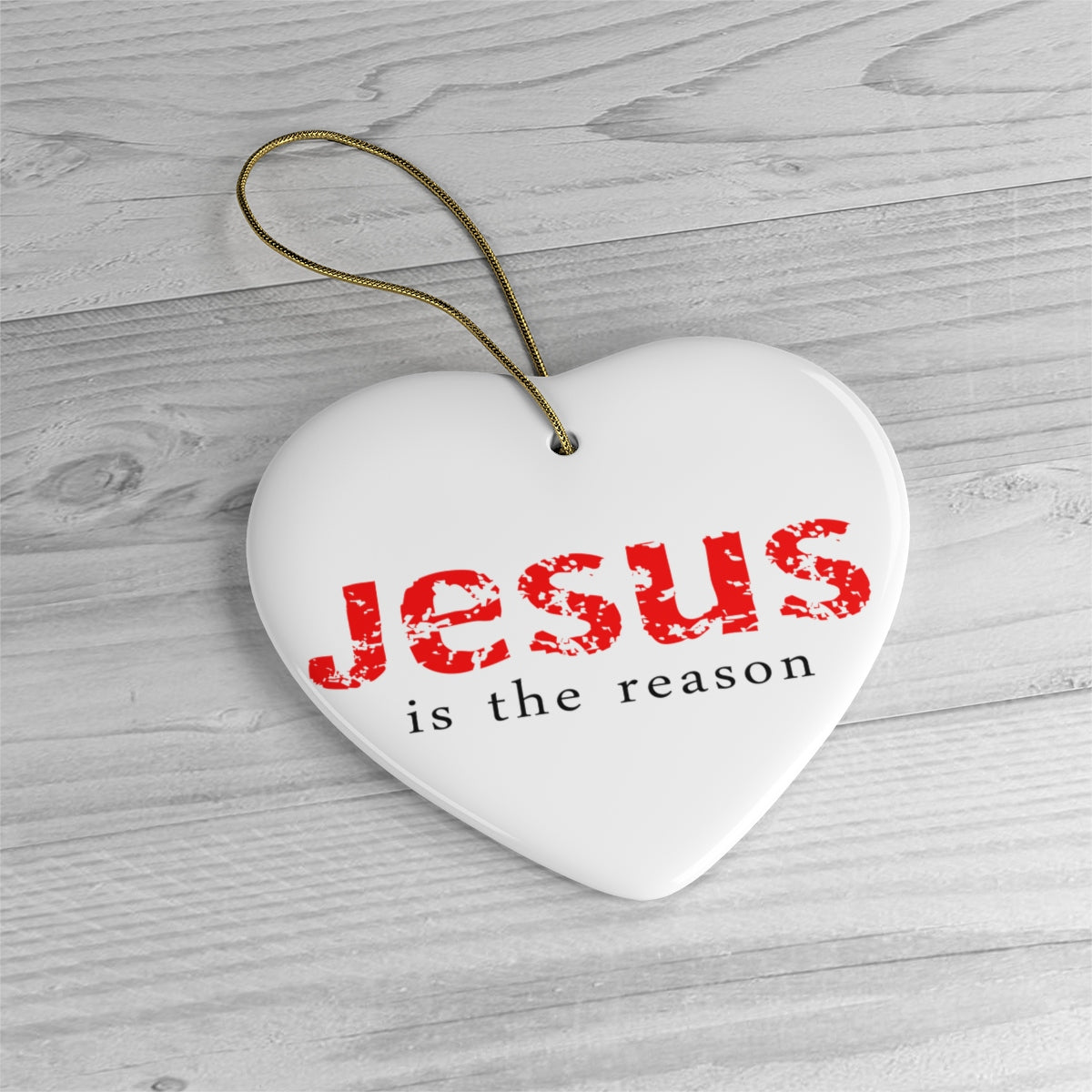 Jesus Is The Reason Ceramic Ornaments
