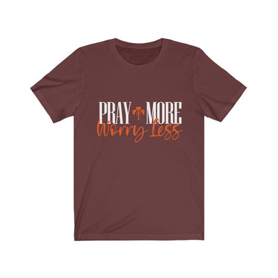 Pray More Worry Less Unisex Jersey Short Sleeve Tee