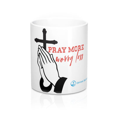 Mug 11oz  - Pray More Worry Less