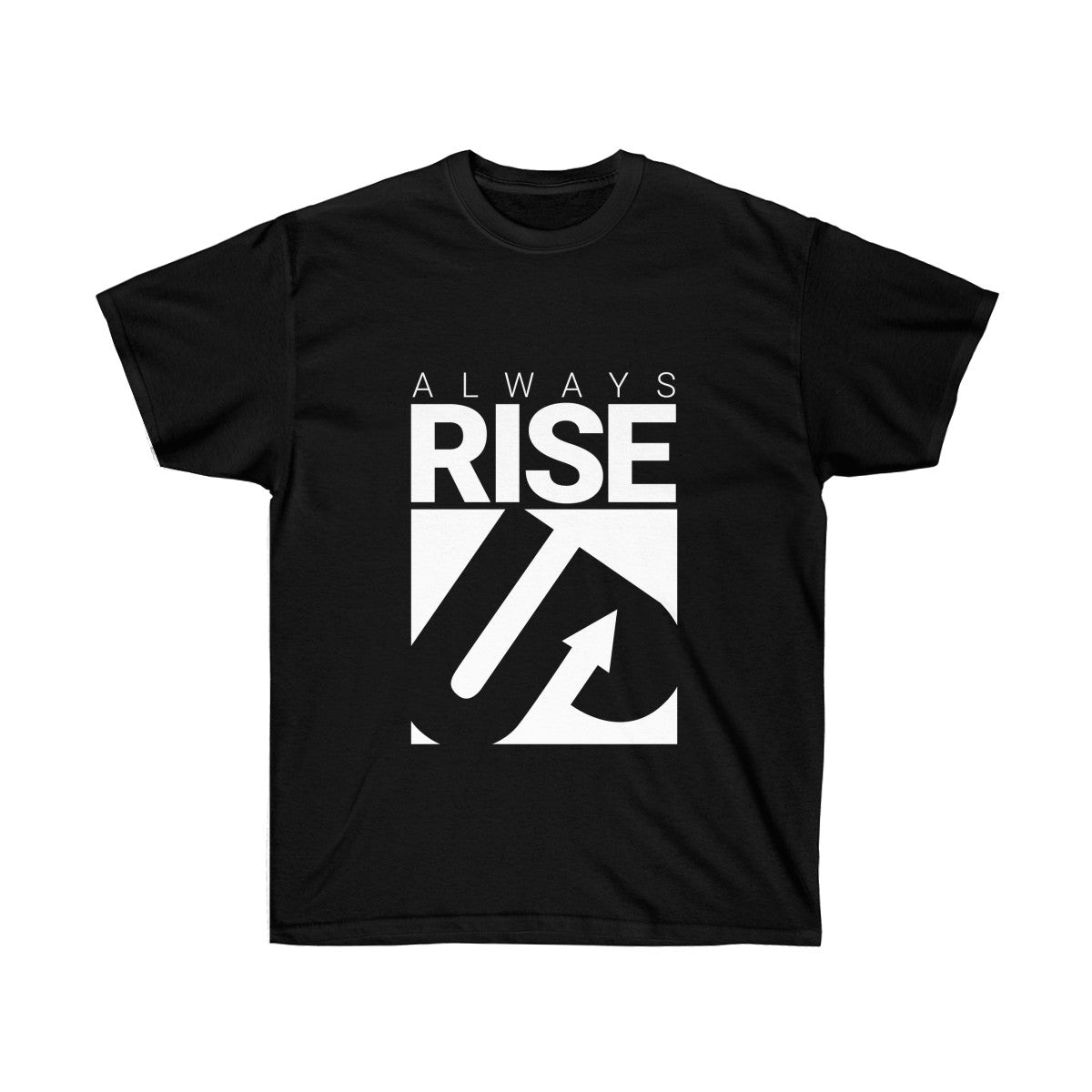 Always Rise Up Unisex Ultra Cotton Tee