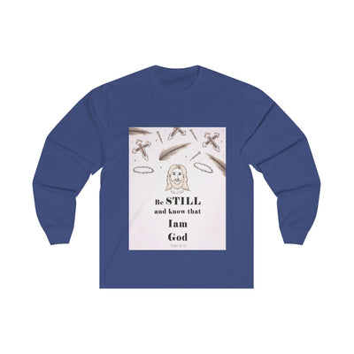 Be STILL and know that I am God Unisex Long Sleeve Tee