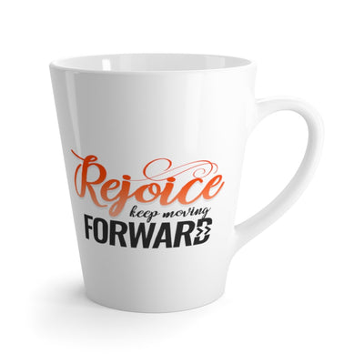 Rejoice Keep Moving Forward Latte mug