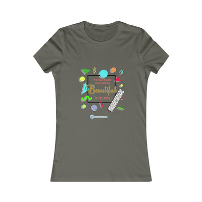 Women's Favorite Tee - He Has made Everything Beautiful in its time
