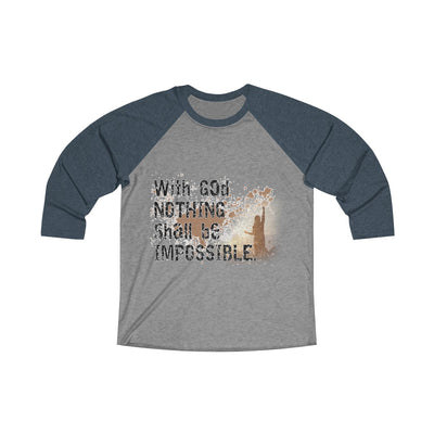 NOTHING shall Impossible Unisex Tri-Blend 3/4 Raglan Tee