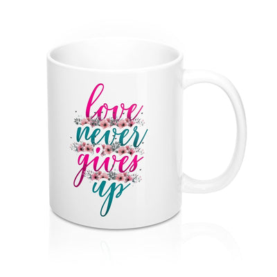 Love Never Gives Up Mugs