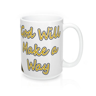 """God Will Make a Way"" Mug 15oz"