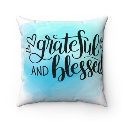 Be Grateful and Blessed Square Pillow