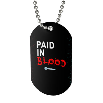 Dog Tag - Paid in Blood