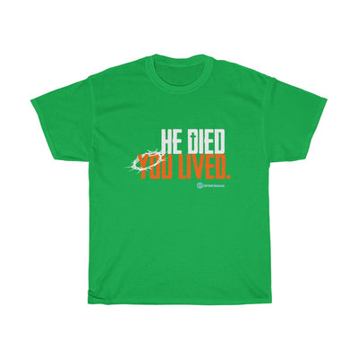 He Died You Lived Unisex Tee