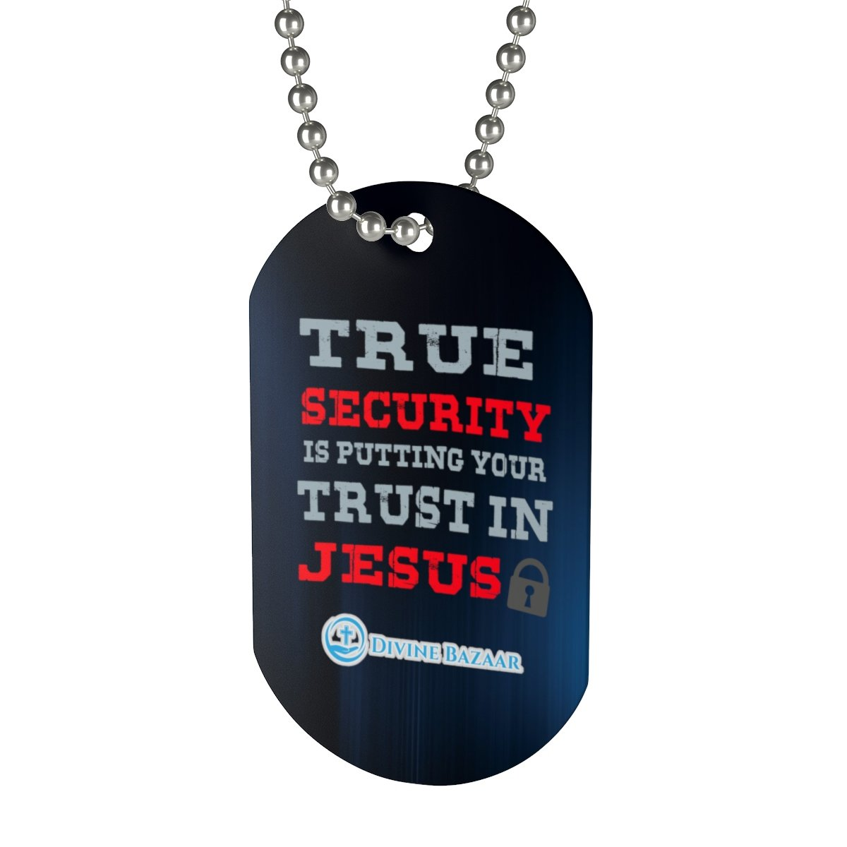 Dog Tag-True Security is putting Your Trust in Jesus