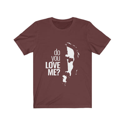 Do you Love Me? Unisex Jersey Short Sleeve Tee