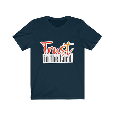 Trust in the Lord Unisex Jersey Short Sleeve Tee