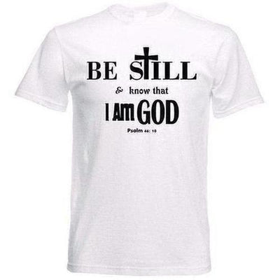 Be Still And Know That I Am God Bible Faith T-Shirt - The Divine Bazaar