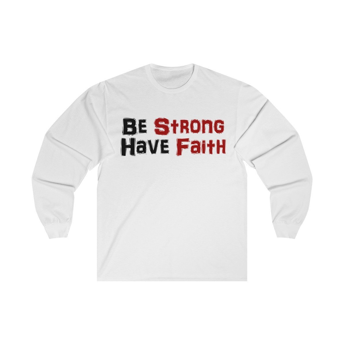 Be Strong Long Sleeve Tee