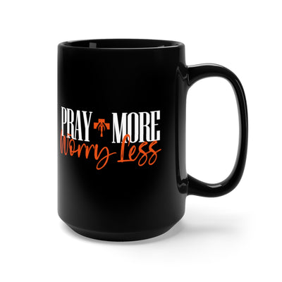 Pray More Worry Less Black Mug