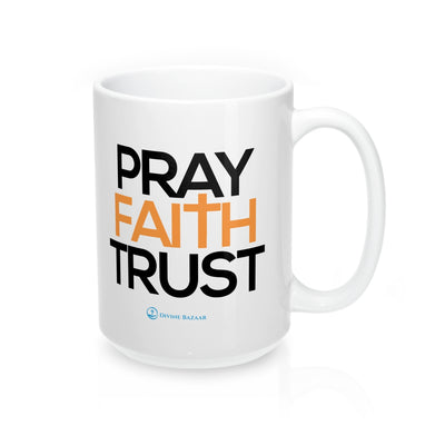 Pray Faith Trust Mug