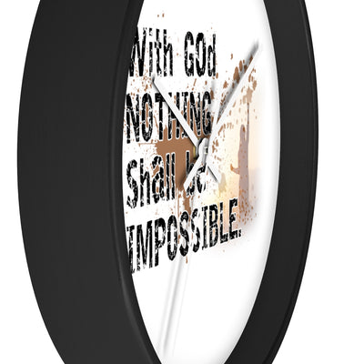 Nothing Shall Be Impossible Wall clock