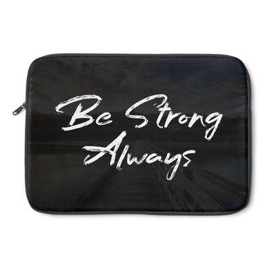 Be Strong Always Laptop Sleeve
