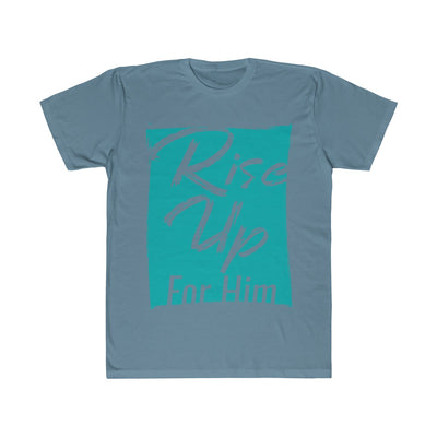 And I Rise Up For Him Unisex Fitted Tee