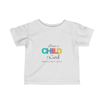 Infant Fine Jersey Tee I am a child of God
