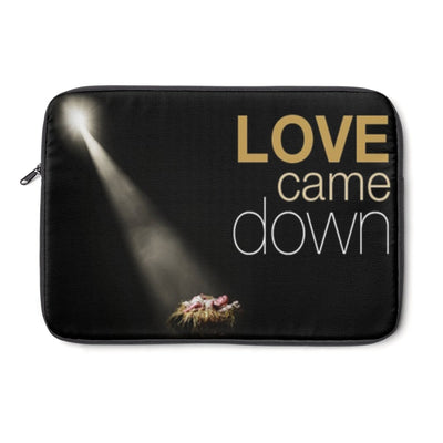 Laptop Sleeve-Love came down 2
