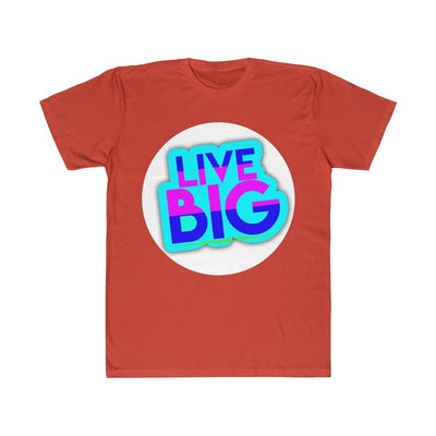 Unisex Fitted Tee- Live Big