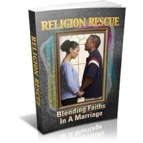 Religion Rescue: Blending Faith In A Marriage (E-Book) - The Divine Bazaar