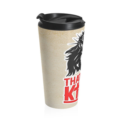 Stainless Steel Travel Mug - That is my King