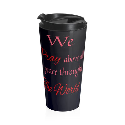 Stainless Steel Travel Mug- We Pray For Peace