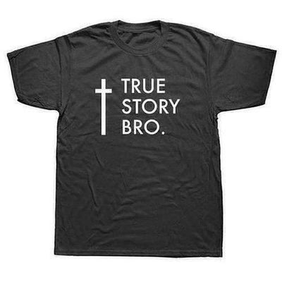 TRUE STORY BRO Jesus Short Sleeve T-shirts - The Divine Bazaar