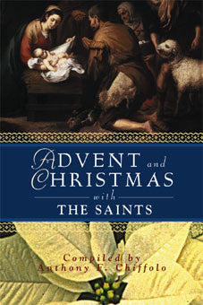 Advent and Christmas Wisdom with the Saints