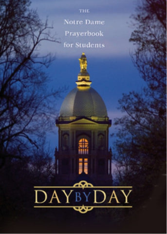 Day by Day: The Notre Dame Prayer Book for Students