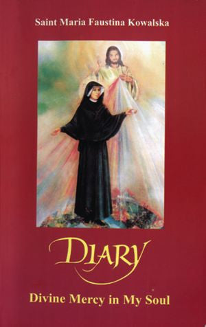 Diary of St. Maria Faustina Kowalska: Divine Mercy in My Soul