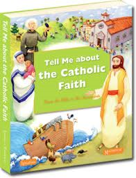 Tell Me About the Catholic Faith