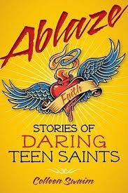 Ablaze: Stories of Daring Teen Saints