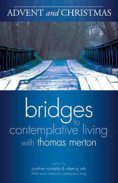 Advent and Christmas: Bridges to Contemplative Living with Thomas Merton