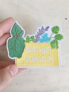 Plants not Patriarchy Embroidered Iron-On Patch