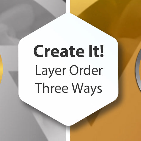 Create It! Layer Order - Three Ways