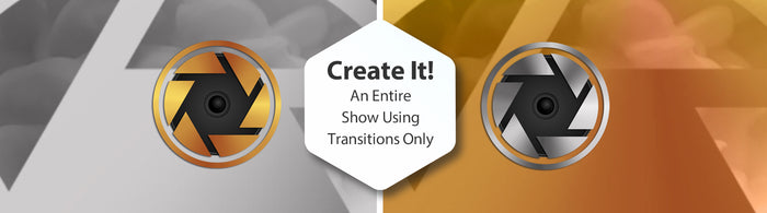 Create It! An Entire Show Using Transitions Only