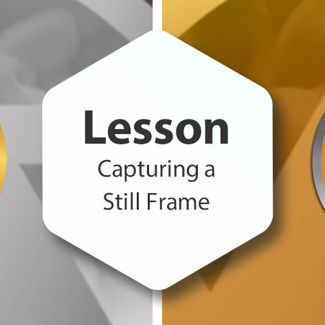 Lesson - Capturing a Still Frame