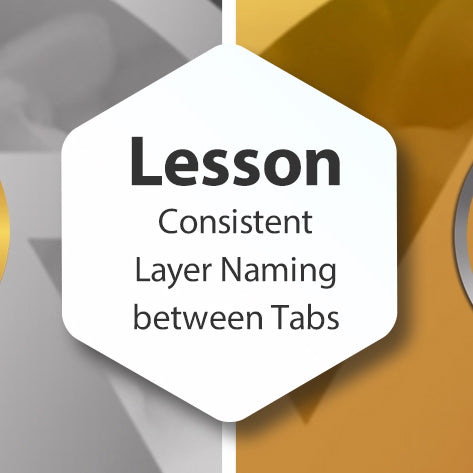 Lesson - Consistent Layer Naming between Tabs