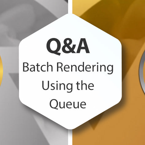 Q&A Batch Rendering Using the Queue